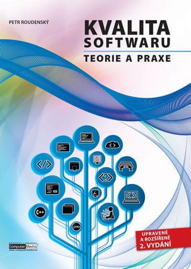 Roudenský Petr: Kvalita software - Teorie a praxe