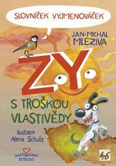 Mleziva Jan-Michal: Slovníček Vyjmenováček ZY s troškou vlastivědy