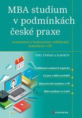 Otáhal Petr a kolektiv: MBA studium v podmínkách české praxe - Současnost a budoucnost vzdělávání ma