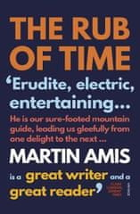 Amis Martin: The Rub of Time