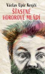 Krejčí Václav Upír: Šťastné hororové mládí