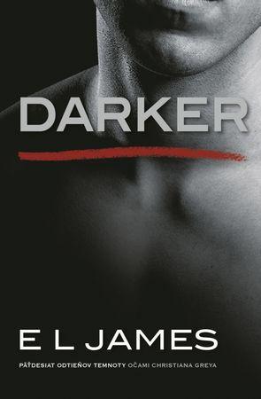 E L James: Darker –  Päťdesiat odtieňov temnoty očami Christiana Greya