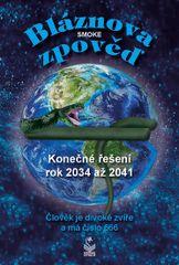Bláznova zpověď - Konečné řešení 2034 až 2041
