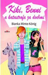 Minte-Königová Bianka: Kiki, Benni a katastrofa za dveřmi
