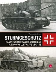 Anderson Thomas: Sturmgeschütz - Tanky, stíhače tanků, Waffen-SS a jednotky Luftwaffe 1943-45