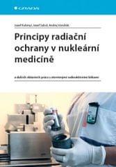 Kubinyi Jozef, Sabol Jozef, Vondrák Andr: Principy radiační ochrany v nukleární medicíně a dalších o