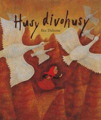 Dekune Iku: Husy divohusy