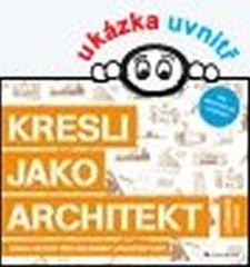 Bowkett Steve: Kresli jako architekt - Kniha aktivit pro milovníky architektury