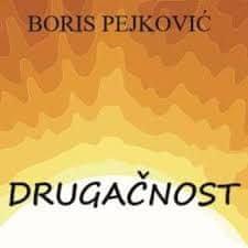 Boris Pejkovič: Drugačnost
