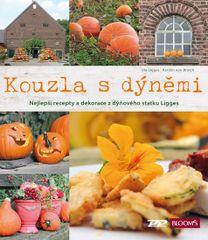 Ligges Ute, von Broich Kerstin,: Kouzla s dýněmi - Nejlepší recepty a dekorace z dýňového statku Lig