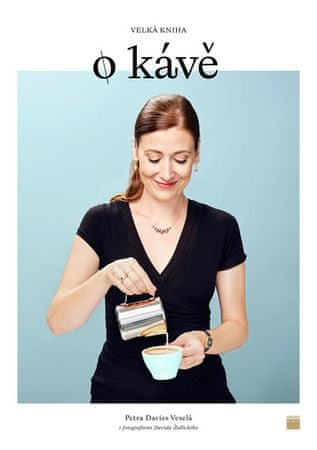 Davies Veselá Petra: Velká kniha o kávě