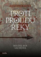 Šachová Miloslava: Proti proudu řeky