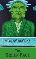 Meyrink Gustav: The Green Face