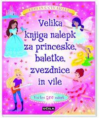 Velika knjiga nalepk za princeske, baletke, zvezdnice in vile