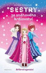Fossová Astrid: Sestry ze Sněhového království 1 - Stříbrné tajemství