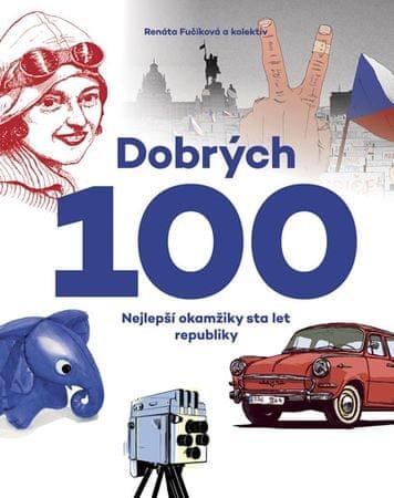 Fučíková Renáta, kolektiv: Dobrých 100