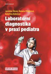 Škvor Jaroslav MUDr.: Laboratorní diagnostika v praxi pediatra