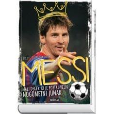 Yvette Žoltowska-Darska: Messi: Mali deček, ki je postal velik nogometni junak