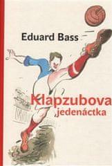 Bass Eduard: Klapzubova jedenáctka