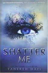 Mafi Tahereh: Shatter Me