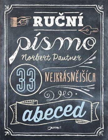 Pautner Norbert: Ruční písmo - 33 nejkrásnějších abeced