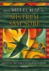 Knihy Mistrem sám sobě - Toltécký průvodce po osobní svobodě (Don Miguel Ruiz ml.)