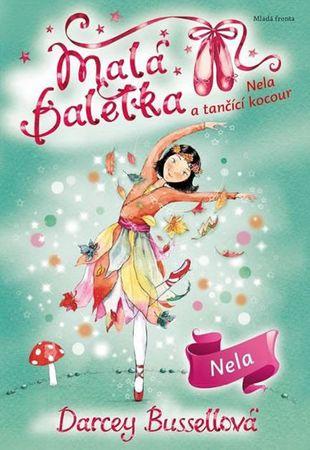 Bussellová Darcey: Malá baletka - Nela a tančící kocour