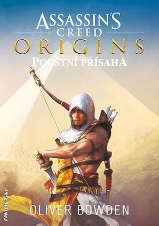 Bowden Oliver: Assassin´s Creed Origins - Pouštní přísaha