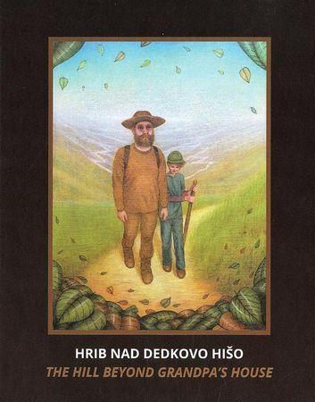 Božo Cerar: Hrib nad dedkovo hišo/ The hill beyond grandpa´s house
