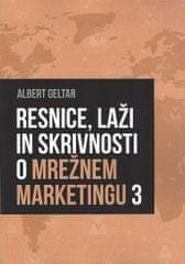 Albert Geltar: Resnice, laži in skrivnosti o mrežnem marketingu 3