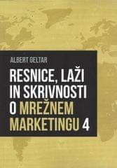 Albert Geltar: Resnice, laži in skrivnosti o mrežnem marketingu 4