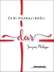 Jacques Philippe: Če bi poznali Božji dar