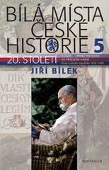 Bílek Jiří: Bílá místa české historie 5