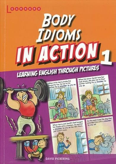 Pickering David: Body idioms in Action 1: Learning English through pictures