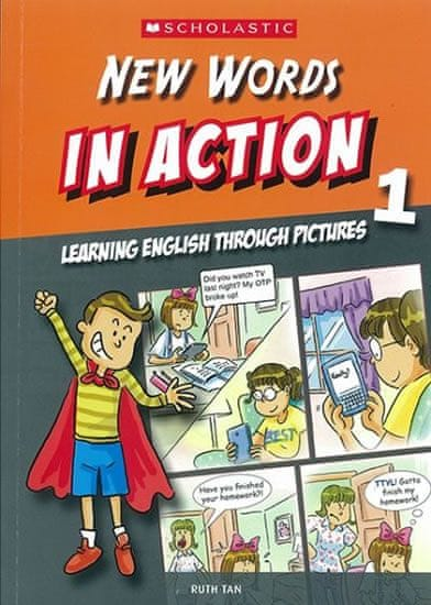 Tan Ruth: New Words in Action 1: Learning English through pictures