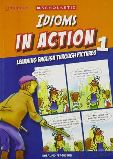 Fergusson Rosalind: Idioms in Action 1: Learning English through pictures