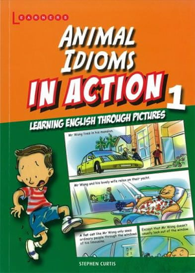 Curtis Stephen: Animal Idioms in Action 1: Learning English through pictures