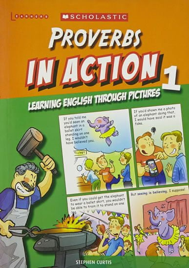Curtis Stephen: Proverbs in Action 1: Learning English through pictures
