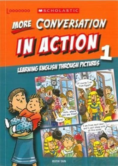 Tan Ruth: More Conversation in Action 1: Learning English through pictures