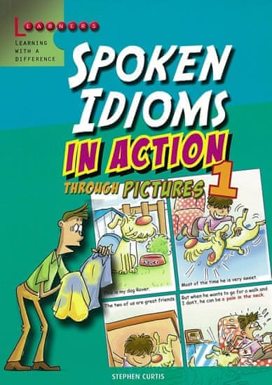 Curtis Stephen: Spoken Idioms in Action 1: Learning English through pictures