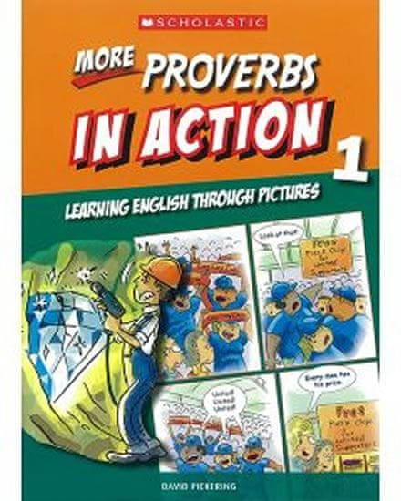 Pickering David: More Proverbs in Action 1: Learning English through pictures