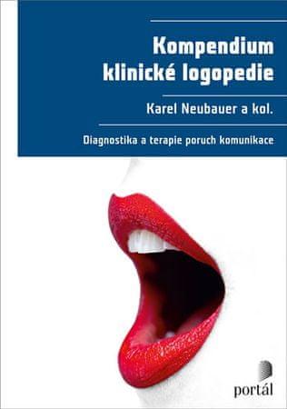 Neubauer Karel: Kompendium klinické logopedie - Diagnostika a terapie poruch komunikace