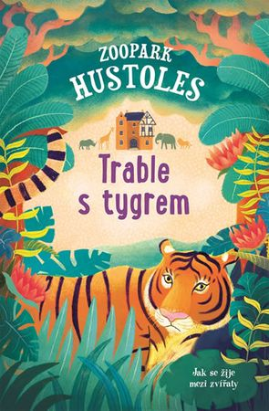Murray Tamsyn: Zoopark Hustoles - Trable s tygrem