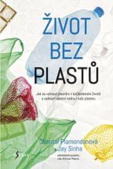 Plamondonová Chantal, Sinha Jay: Život bez plastů