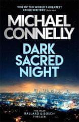 Connelly Michael: Dark Sacred Night: A Bosch and Ballard thriller