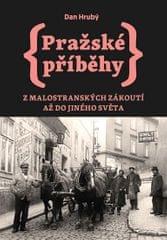 Hrubý Dan  Pražské příběhy 3 - Z Malostranských zákoutí až do Jiného Světa 1fcb68630d