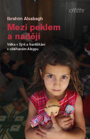 Alsabagh Ibrahim: Mezi peklem a nadějí - Válka v Sýrii a františkáni v obléhaném Aleppu