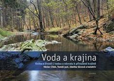 Cílek Václav: Voda a krajina - Kniha o životě s vodou a návratu k přirozené krajině
