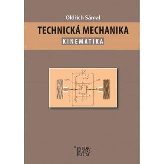 Šámal Oldřich: Technická mechanika – Kinematika