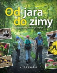 Anděra Miloš: Od jara do zimy - Výpravy do naší přírody po celý rok